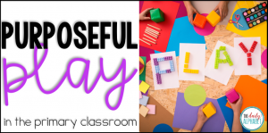 Play in the primary classroom
