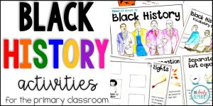 Black History for the Primary Classroom
