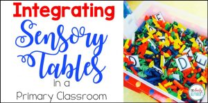 Sensory Tables in the Primary Classroom