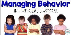 Managing Behavior in the Classroom