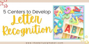 5 Centers to Promote Letter Recognition